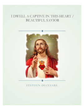 I Dwell a Captive in This Heart / Beautiful Savior