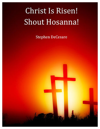 Christ Is Risen! Shout Hosanna!