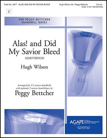 Alas! And Did My Savior Bleed?
