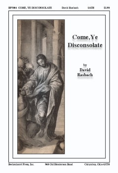 Come, Ye Disconsolate