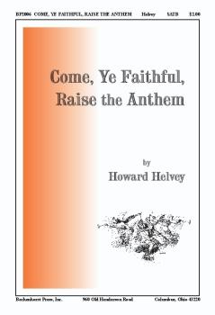 Come, Ye Faithful, Raise the Anthem
