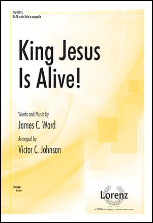 King Jesus Is Alive!