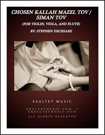 Chosen Kallah Mazel Tov/Siman Tov (for Violin, Viola, Flute and Piano)