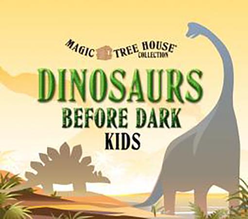Magic Tree House: Dinosaurs Before Dark Kids