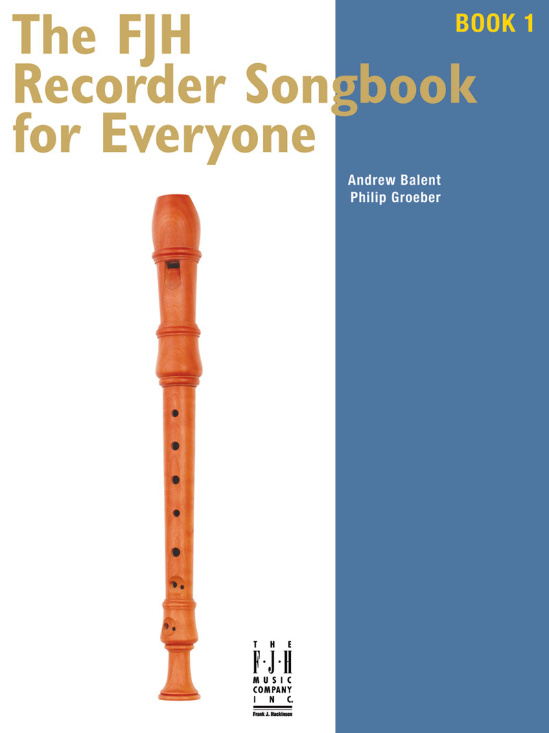 The FJH Recorder Songbook for Everyone #1