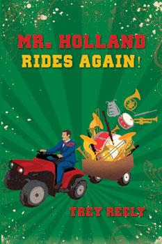 Mr. Holland Rides Again!