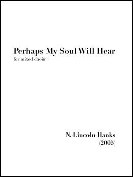 Perhaps My Soul Will Hear