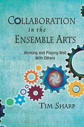 Collaboration in the Ensemble Arts Working and Playing Well with Others
