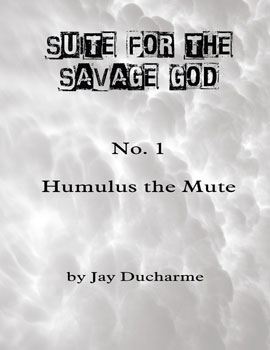 Suite for the Savage God:  Humulus the Mute