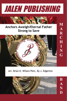 Anchors Aweigh/Eternal Father, Strong to Save