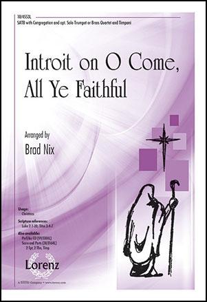 Introit on O Come All Ye Faithful