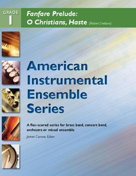 Fanfare Prelude on O Christians, Haste