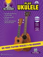 No Brainer Play Ukulele