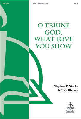 O Triune God, What Love You Show