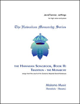 The Hawaiian Songbook: Book II - Monarchy