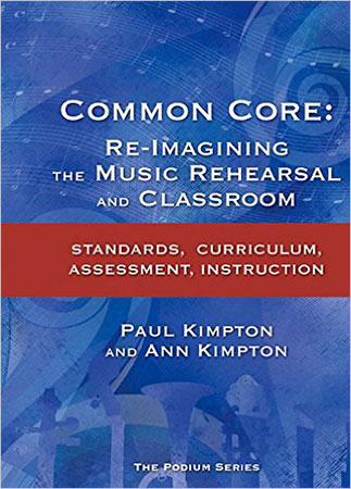 Common Core: Re-Imagining the Music Rehearsal and Classroom