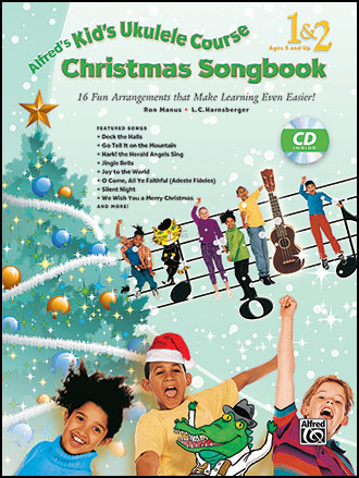 Alfred's Kid's Ukulele Course Christmas Songbook