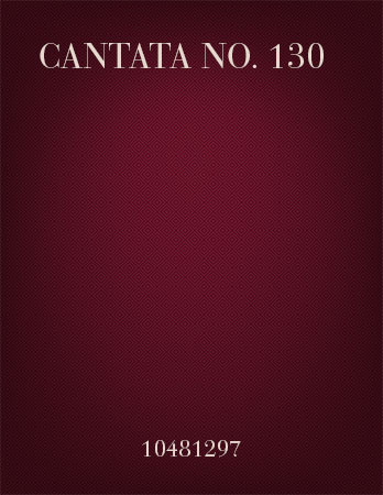 Cantata No. 130