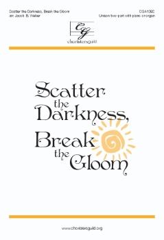 Scatter the Darkness, Break the Gloom