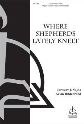 Where Shepherds Lately Knelt