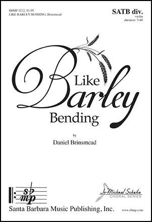 Like Barley Bending