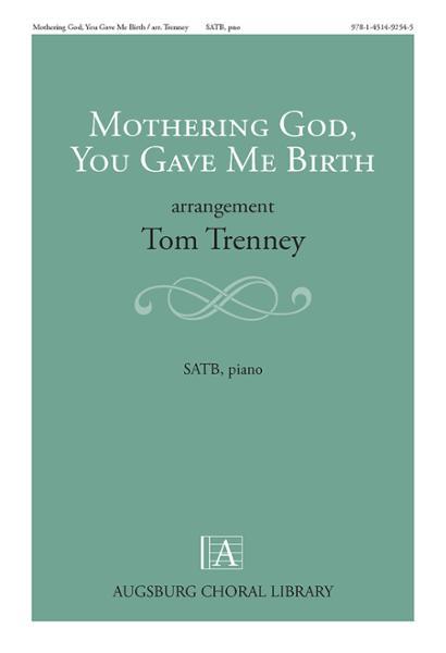 Mothering God, You Gave Me Birth
