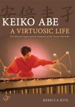 Keiko Abe: A Virtuosic Life