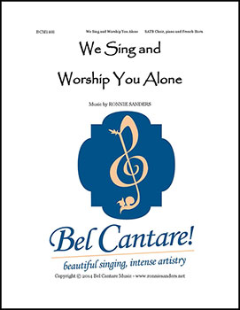 We Sing and Worship You Alone