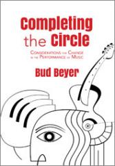 Completing the Circle: Considerations for Change in the Performance of Music