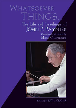 Whatsoever Things... The Life and Teachings of John P. Paynter