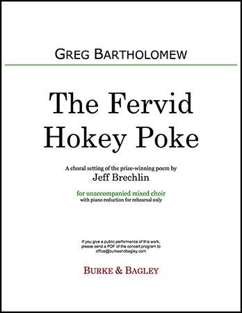 The Fervid Hokey Poke