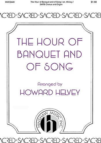 The Hour of Banquet and of Song