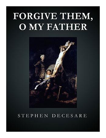 Forgive Them, O My Father