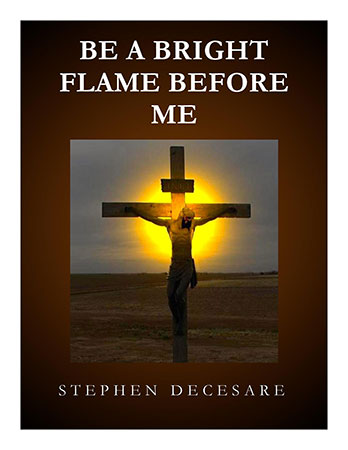 Be A Bright Flame Before Me
