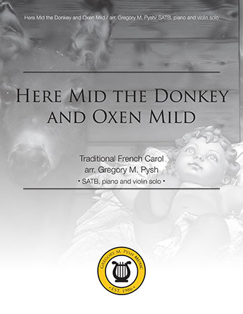 Here Mid the Donkey and Oxen Mild