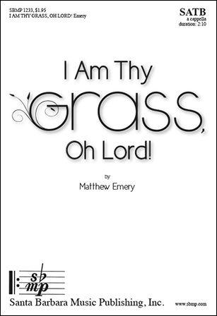 I Am Thy Grass Oh Lord! Thumbnail