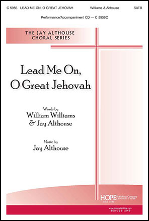 Lead Me On, O Great Jehovah