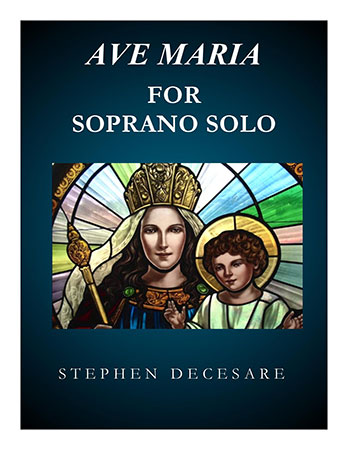 Ave Maria for Soprano Solo