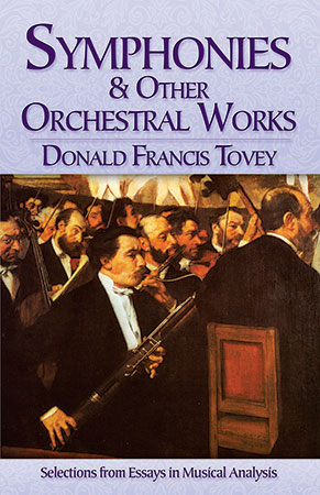 Symphonies and Other Orchestra Works: Selections from Essays in Musical Analysis