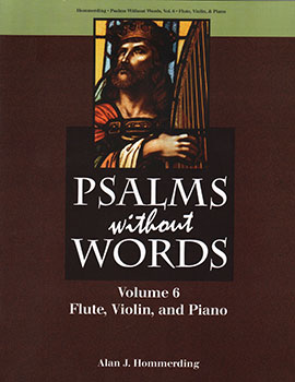 Psalms Without Words, Volume 6