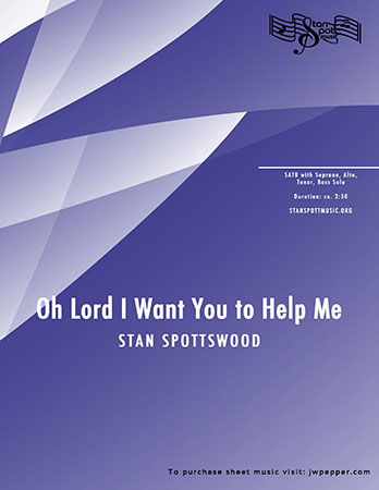 Oh Lord I Want You to Help Me