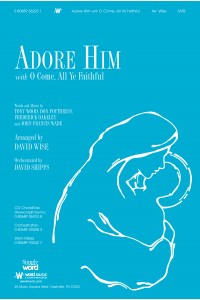 Adore Him with O Come All Ye Faithful