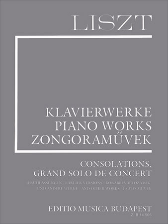 Consolations, Grand Solo de Concert (Earlier Versions) and Other Works