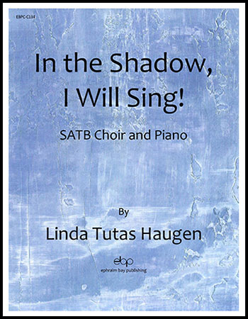 In the Shadow I Will Sing!