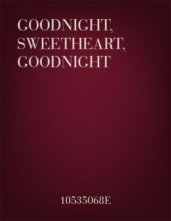 Goodnight Sweetheart Goodnight Satb By Jw Pepper Sheet Music