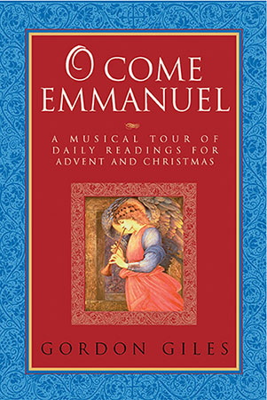 O Come Emmanuel : A Musical Tour of Daily Readings for Advent and Christmas