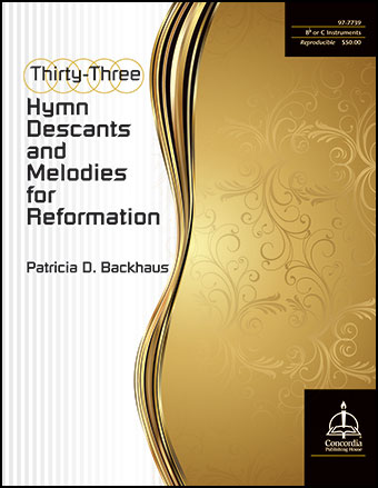 Thirty-Three Hymn Descants and Melodies for All Seasons