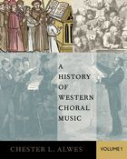 A History of Western Choral Music, Vol. 1