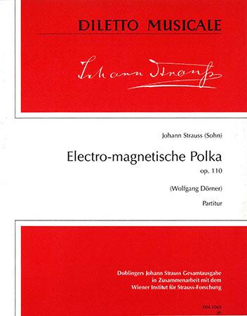 Electro-Magnetische Polka, Op. 110