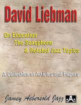 David Liebman on Education, the Saxophone & Related Jazz Topics